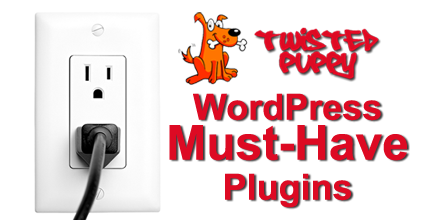 Twisted Puppy: WordPress Must-Have Plugins