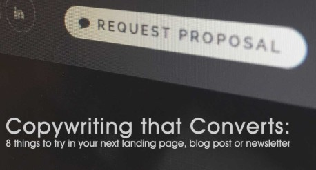 Copywriting that Converts: 8 things to try in your next landing page, blog post or newsletter